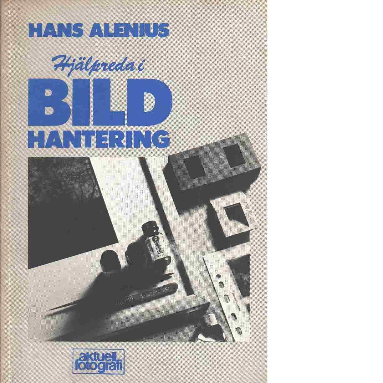Hjälpreda i bildhantering - Alenius, Hans
