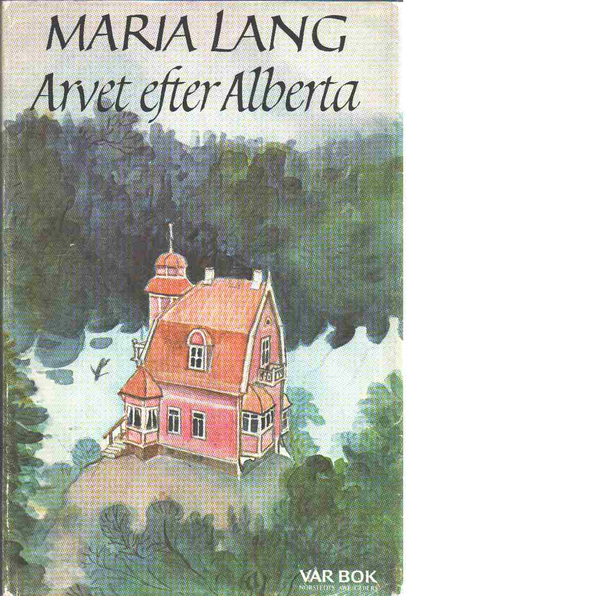 Arvet efter Alberta - Lang, Maria