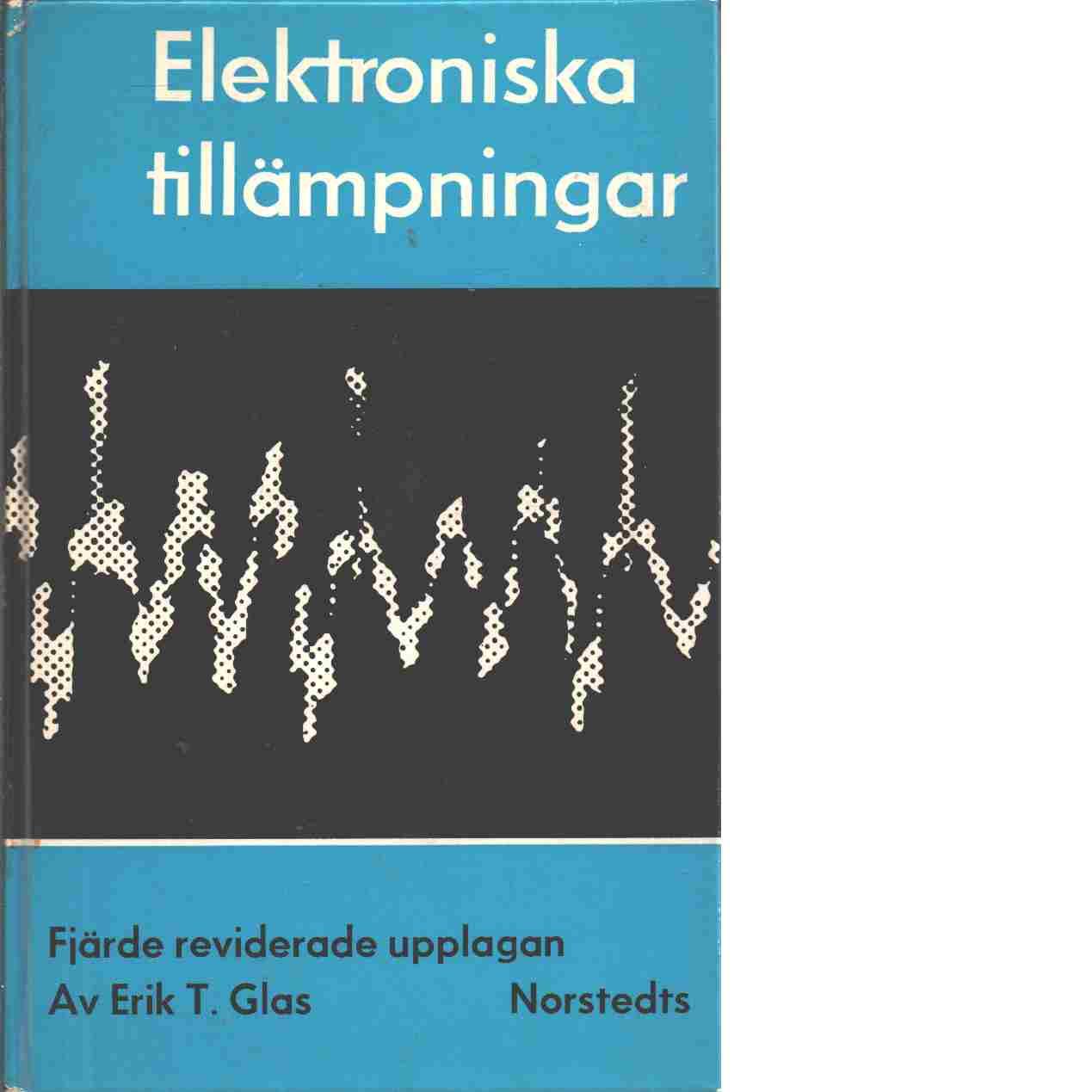 Elektroniska tillämpningar - Glas, Erik T.