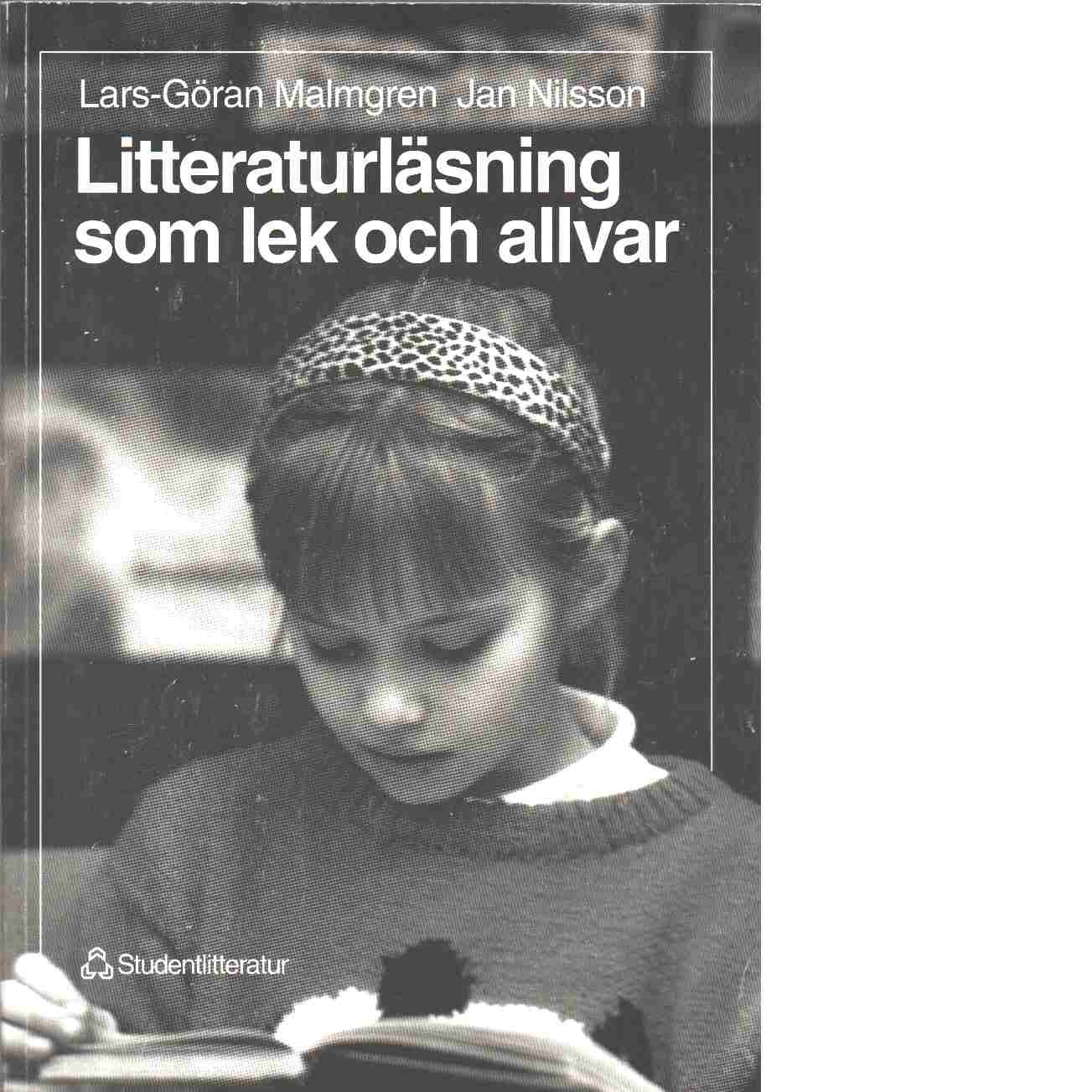 Litteraturläsning som lek och allvar : om tematisk litteraturundervisning på mellanstadiet - Malmgren, Lars-Göran och Nilsson, Jan