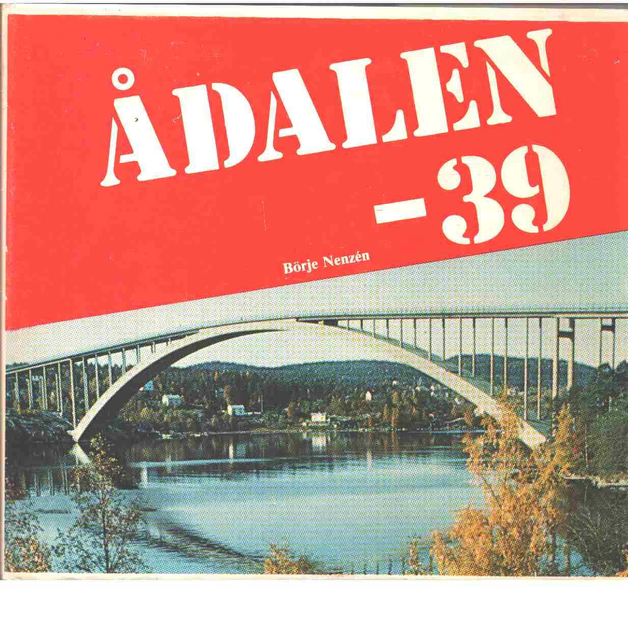 Ådalen -39 - Nenzén, Börje