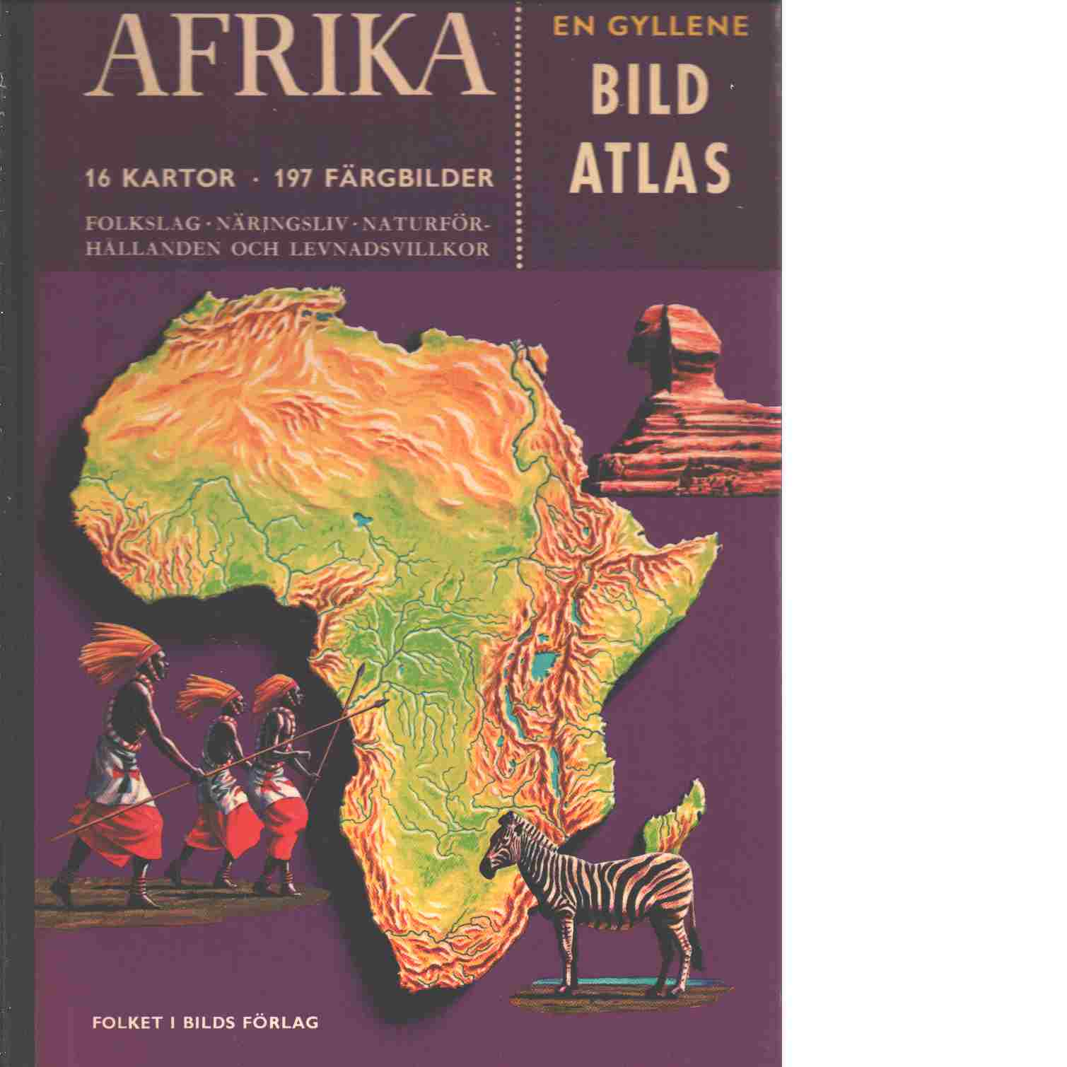 FIB:s gyllene bildatlas. 1, Afrika - Red. Bacon, Phillip och Lobsenz, Norman