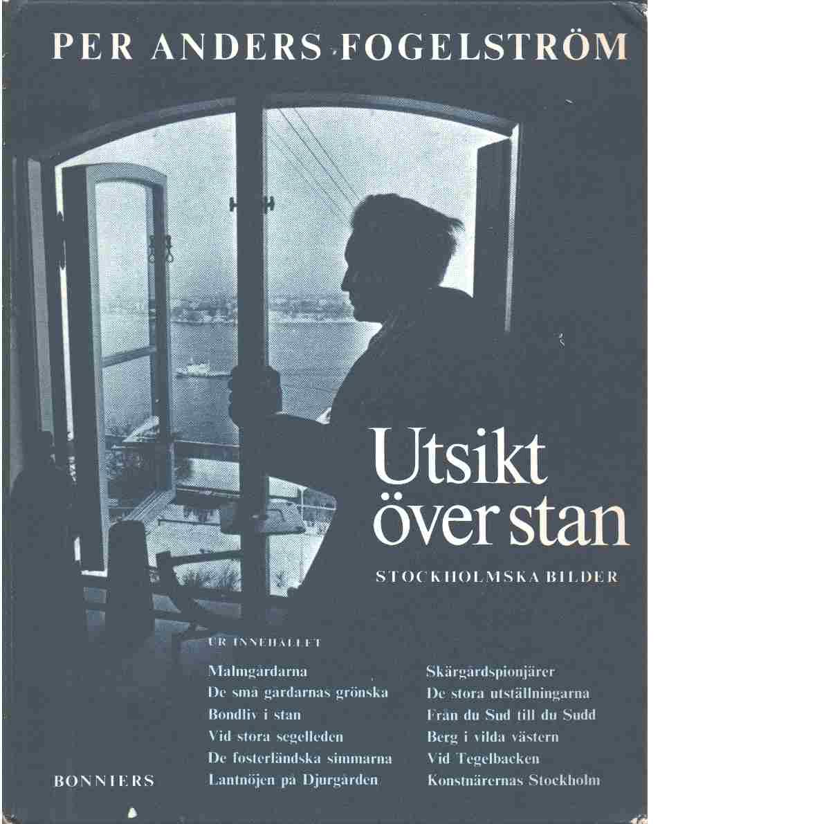 Utsikt över stan : stockholmska bilder - Fogelström, Per Anders