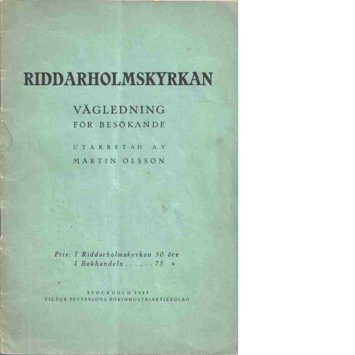 Riddarholmskyrkan : vägledning för besökande - Olsson, Martin