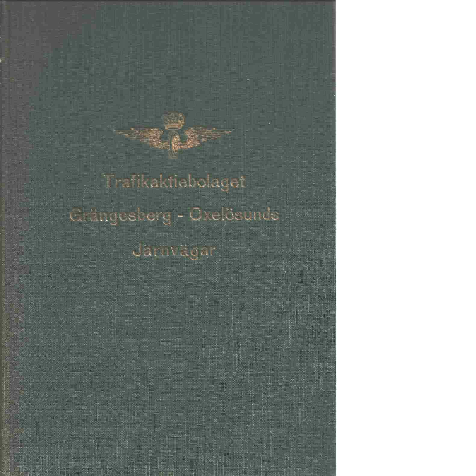 Trafikaktiebolaget Grängesberg-Oxelösunds järnvägar : historik - Red.