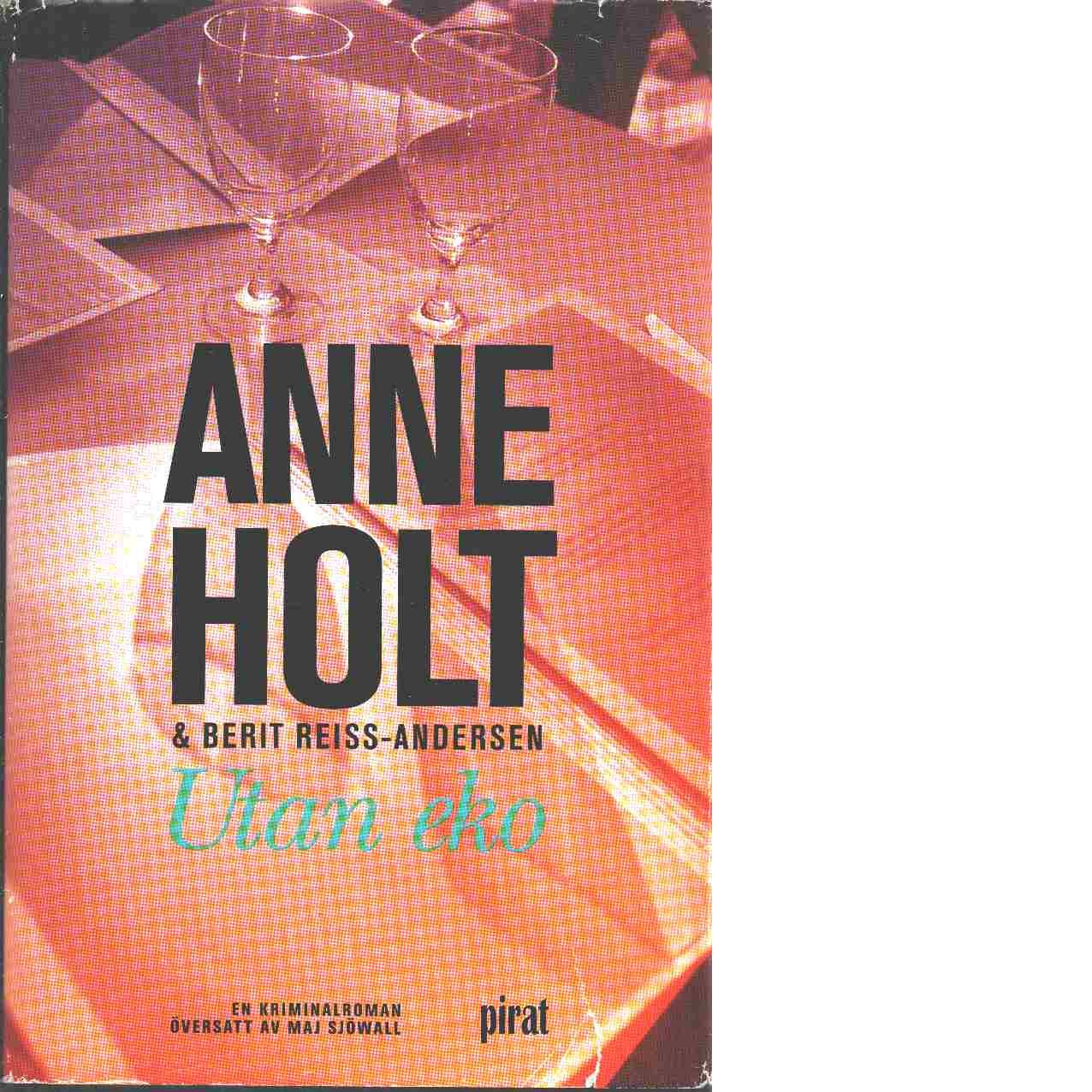 Utan eko : en kriminalroman - Holt, Anne och Reiss-Andersen, Berit