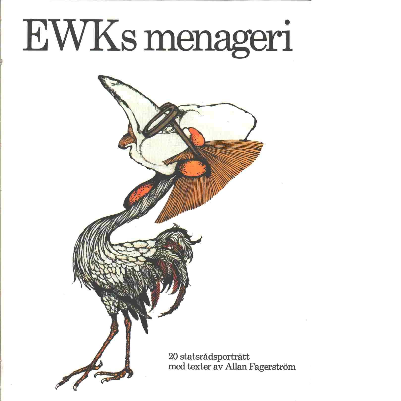 EWKs menageri : 20 statsrådsporträtt - Karlsson, Ewert och Fagerström, Allan