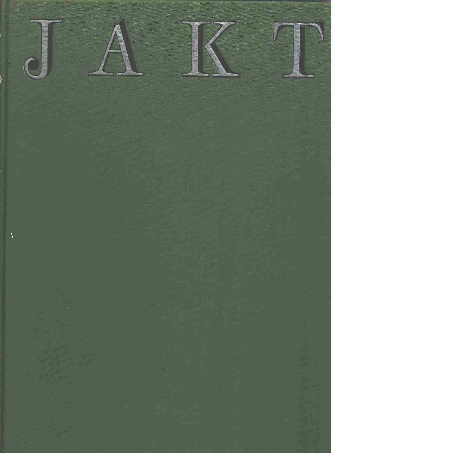 Jakt : jägare, villebråd, vapen och jaktmetoder från äldsta tider till våra dagar - Brusewitz, Gunnar