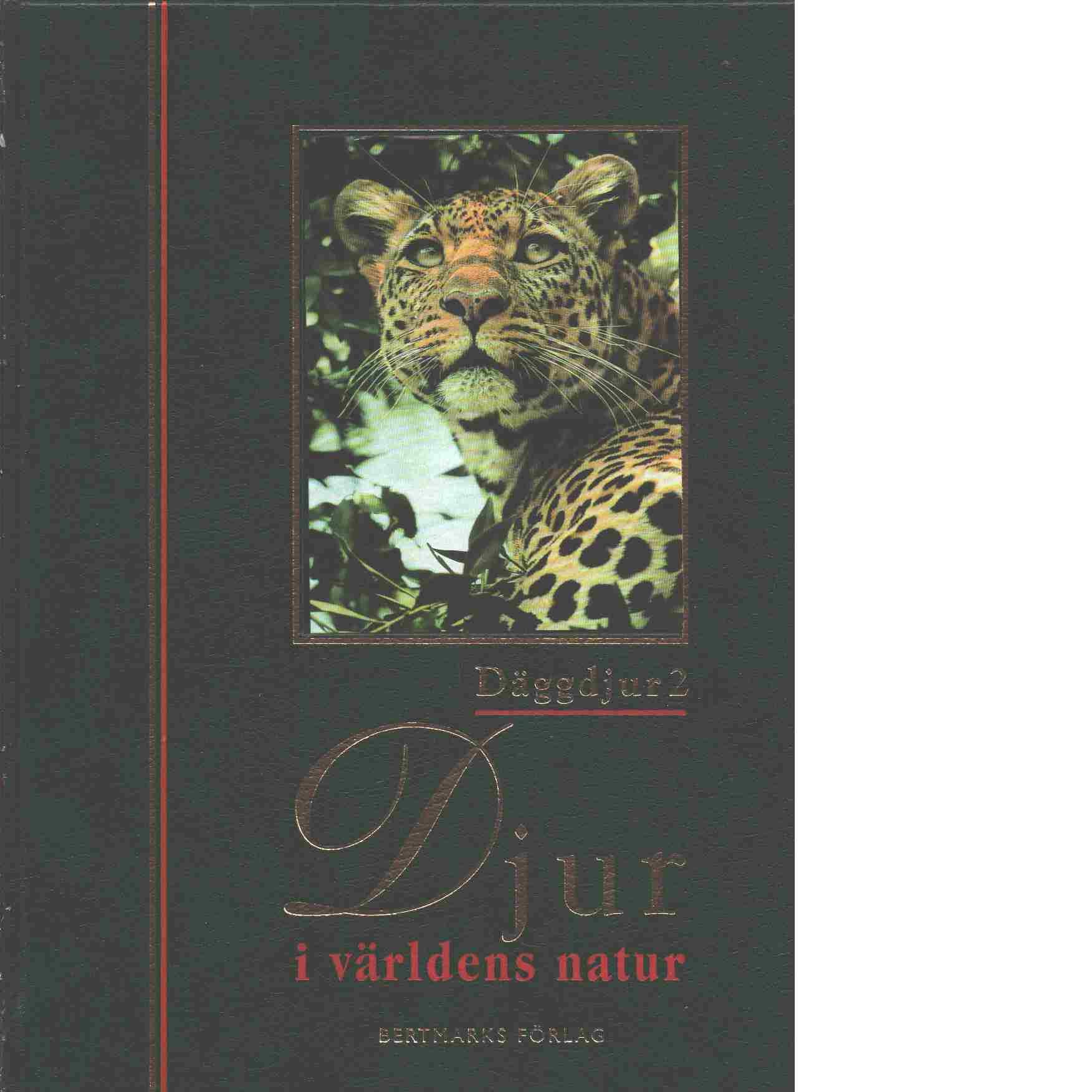 Djur i världens natur. D. 2, Däggdjur. 2 - Red. Lokki, Juhani och Blomqvist, Leif