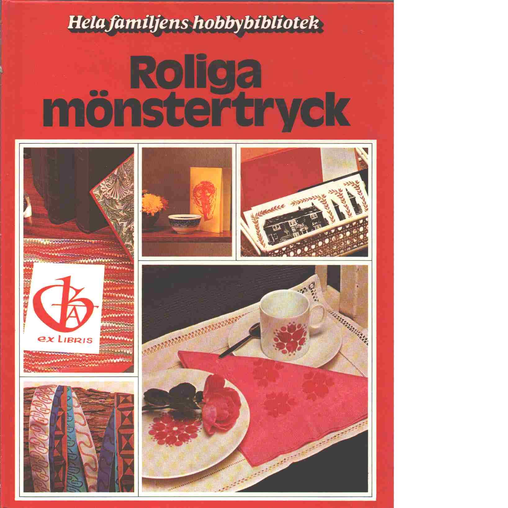 Roliga mönstertryck : en bok med idéer steg för steg - Red.