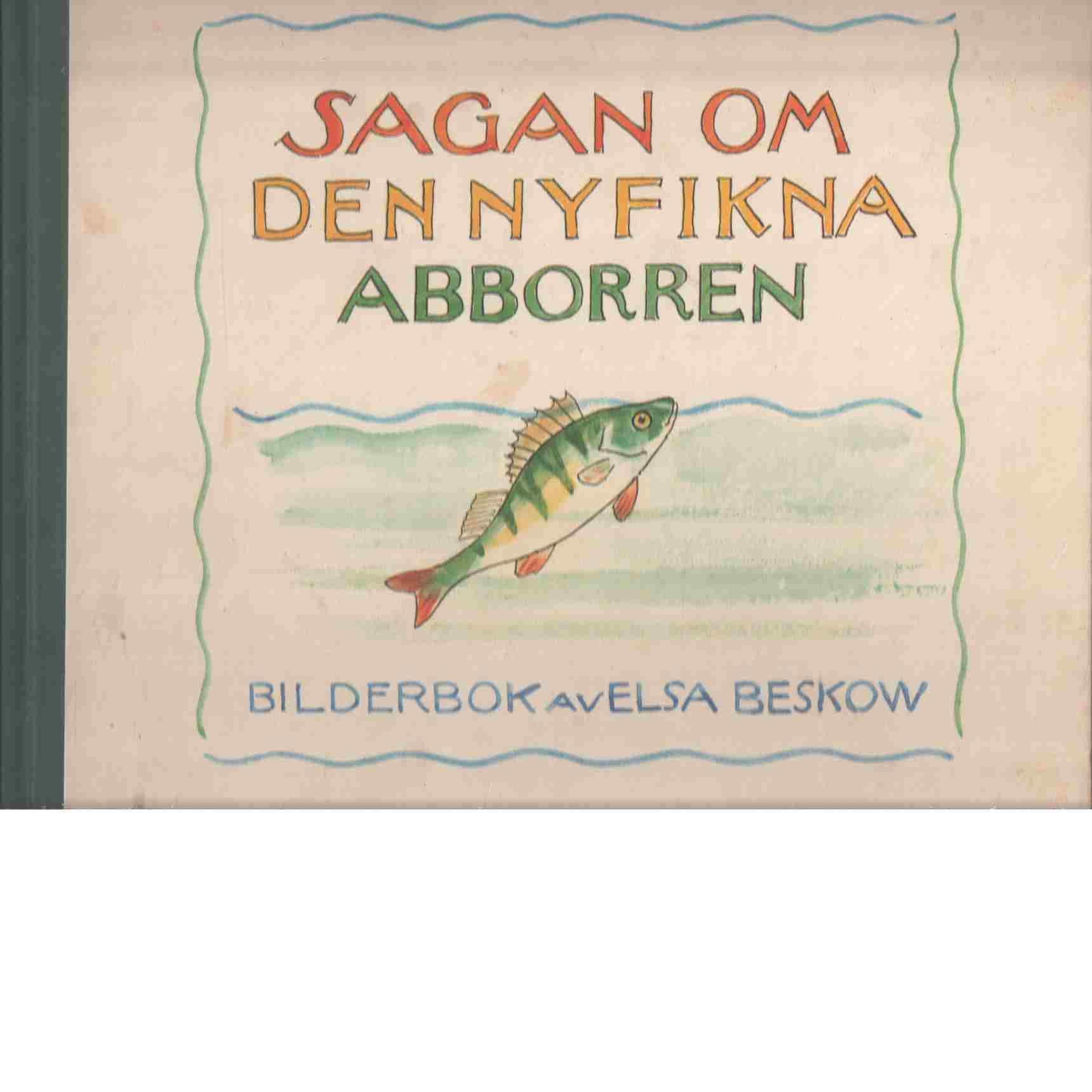 Sagan om den nyfikna abborren : [bilderbok] - Beskow, Elsa