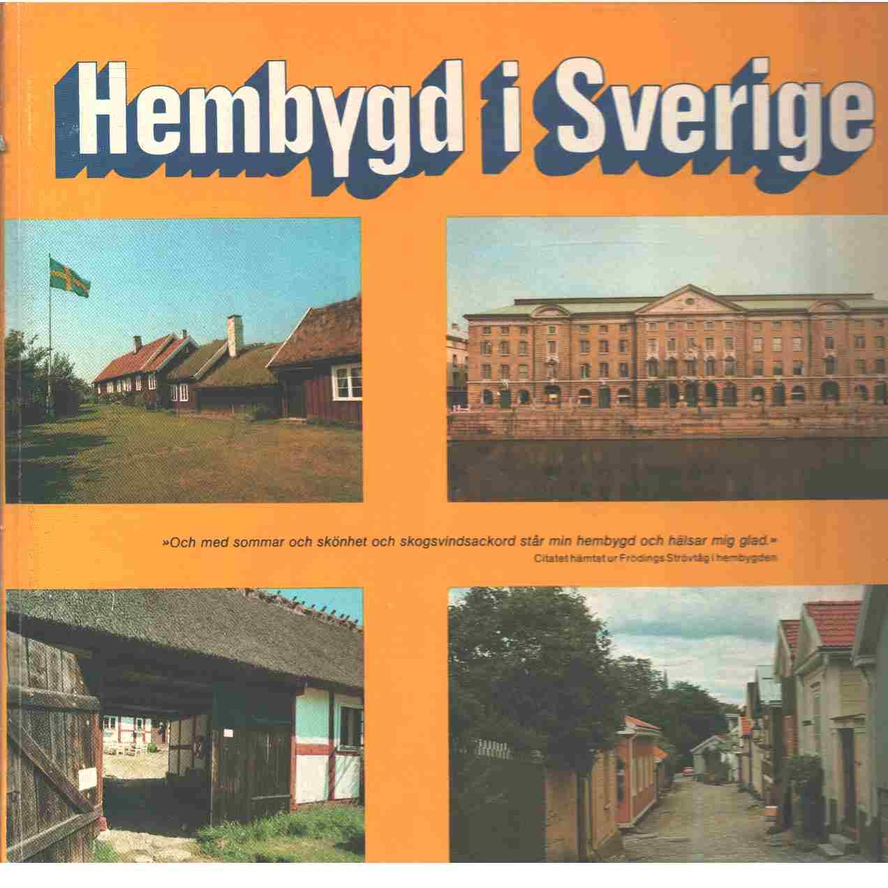 Hembygd i Sverige - Gustafsson, Arne