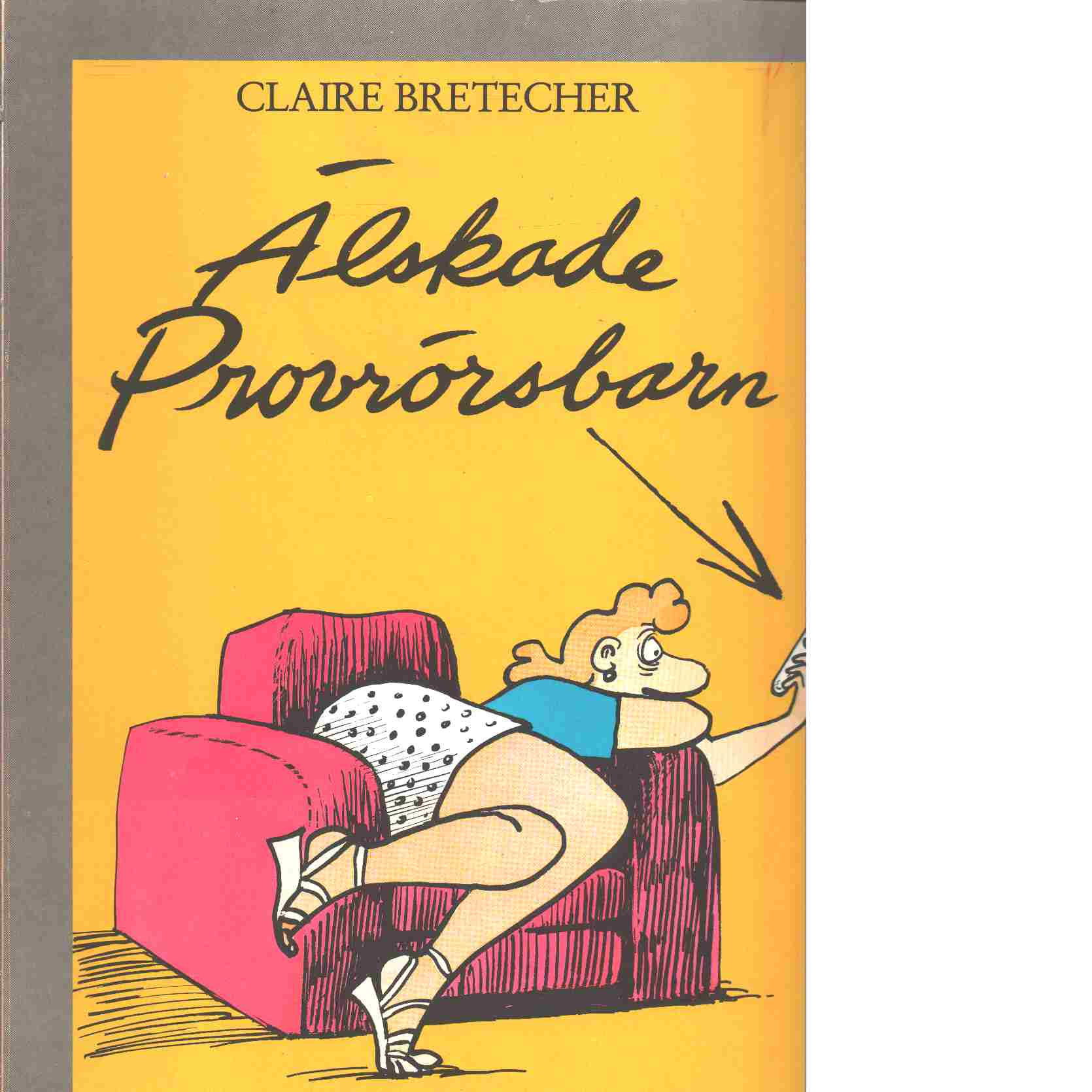Älskade provrörsbarn - Bretécher, Claire