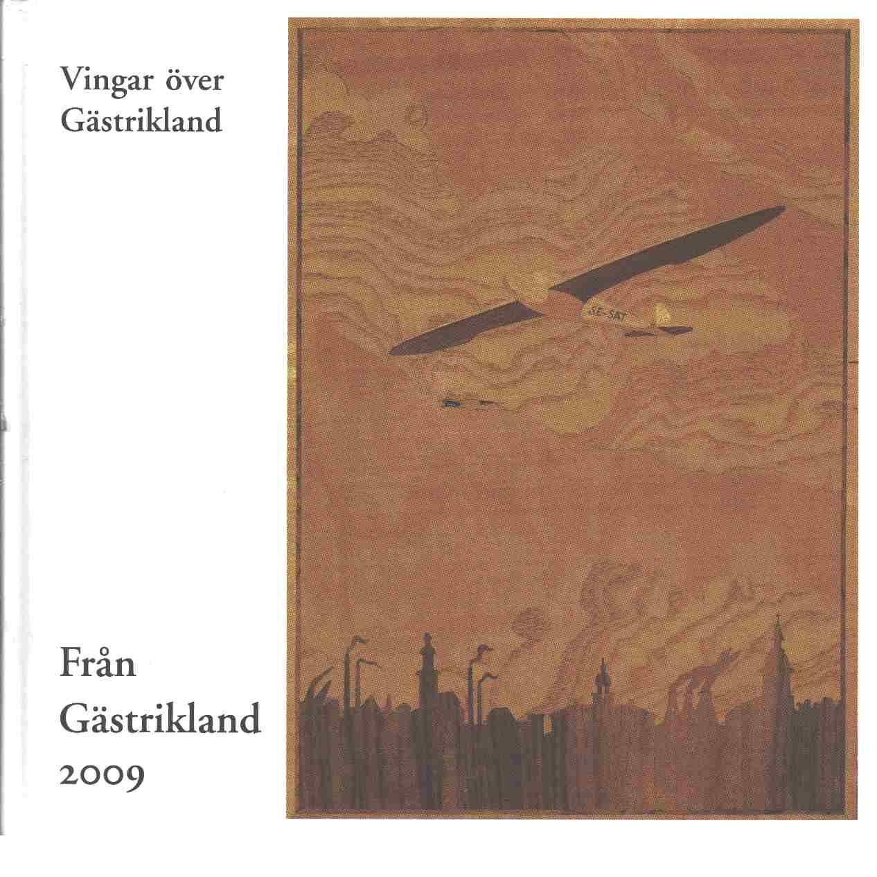 Från Gästrikland 2009: Vingar över Gästrikland - Red. Gästriklands kulturhistoriska förening