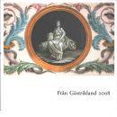 Från Gästrikland 2008 - Red. Gästriklands kulturhistoriska förening