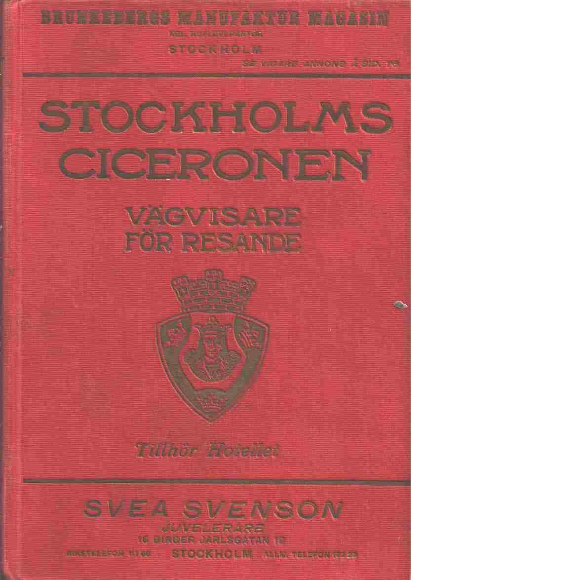 Stockholms-ciceronen : vägvisare för allmänheten : med illustrationer och 2 kartor - Red.