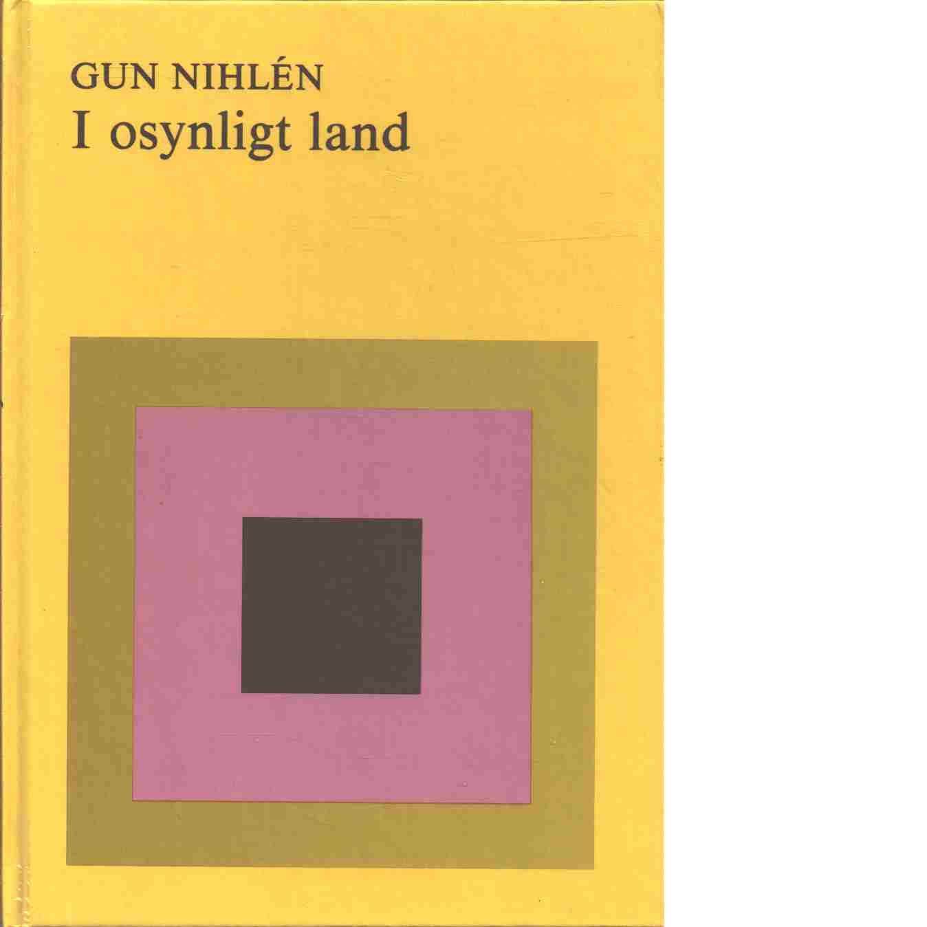 I osynligt land - Nihlén, Gun