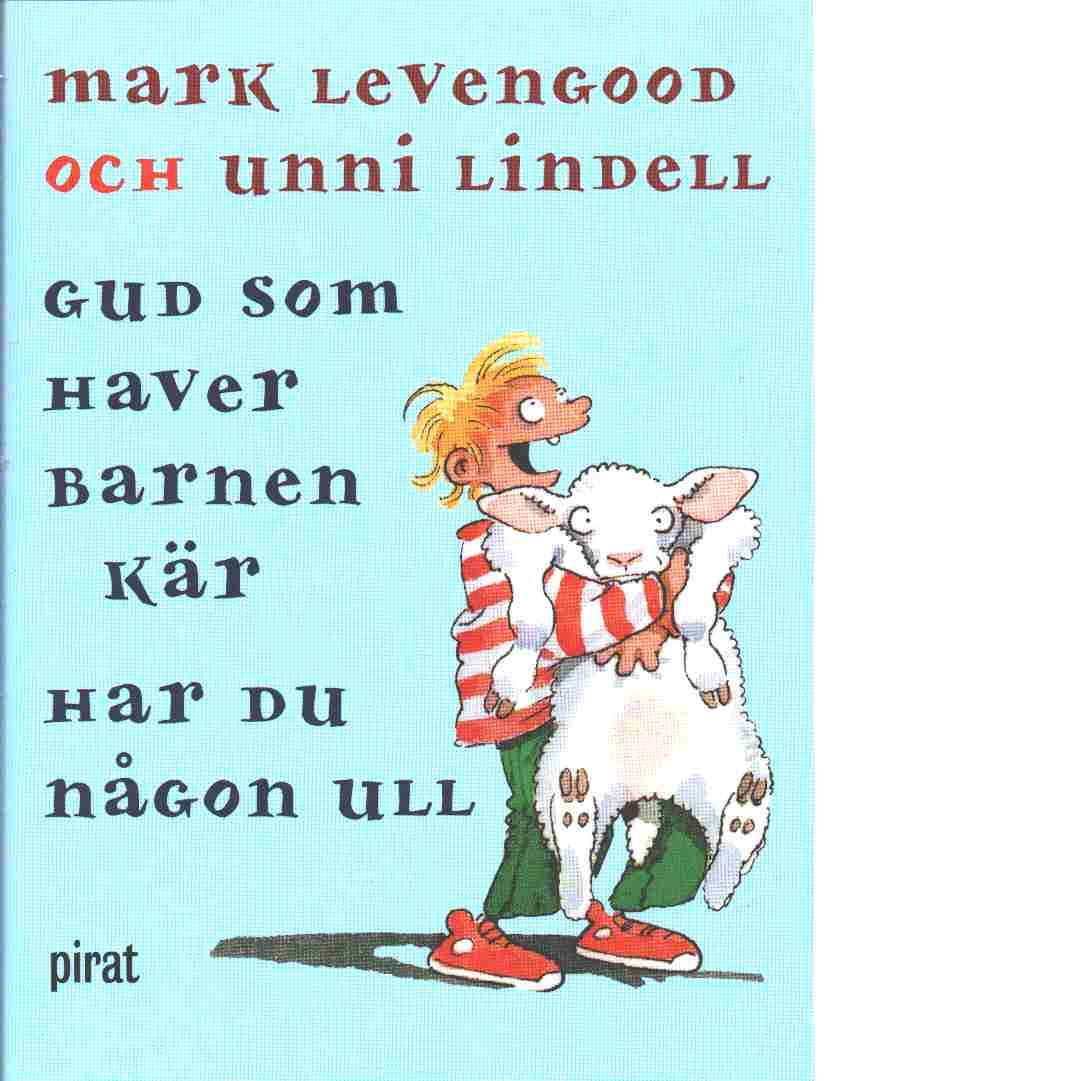 Gud som haver barnen kär har du någon ull - Levengood, Mark