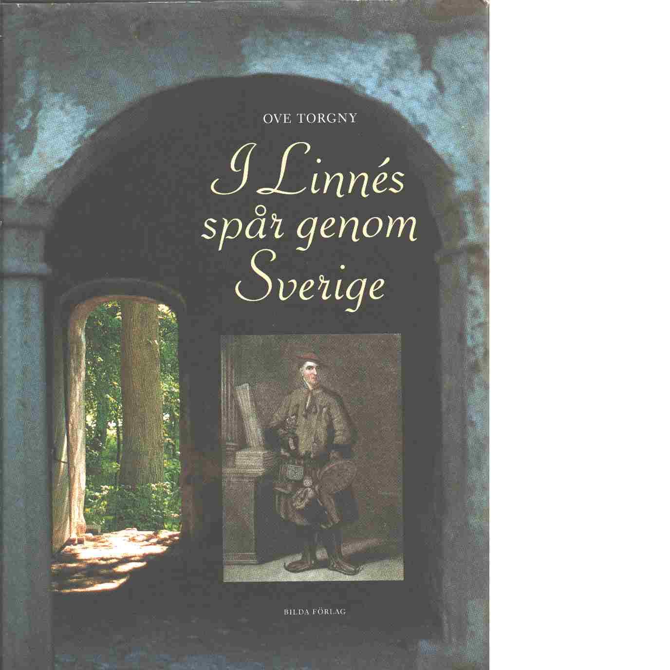 I Linnés spår genom Sverige - Torgny, Ove
