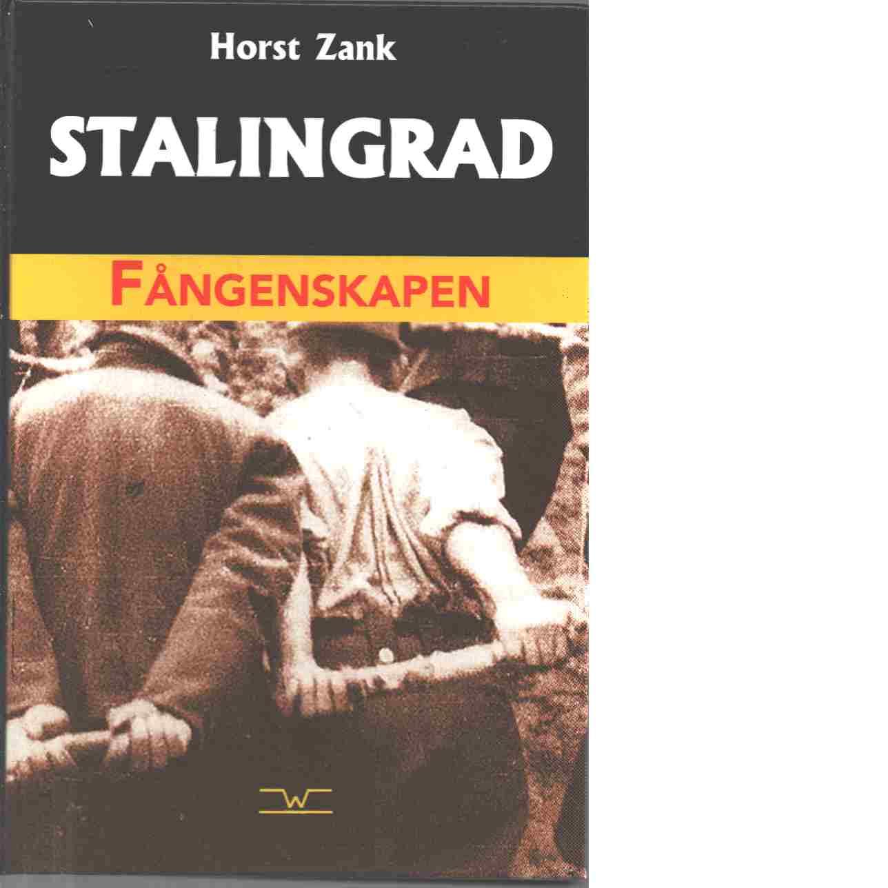Stalingrad. D. 2, Fångenskapen - Zank, Horst