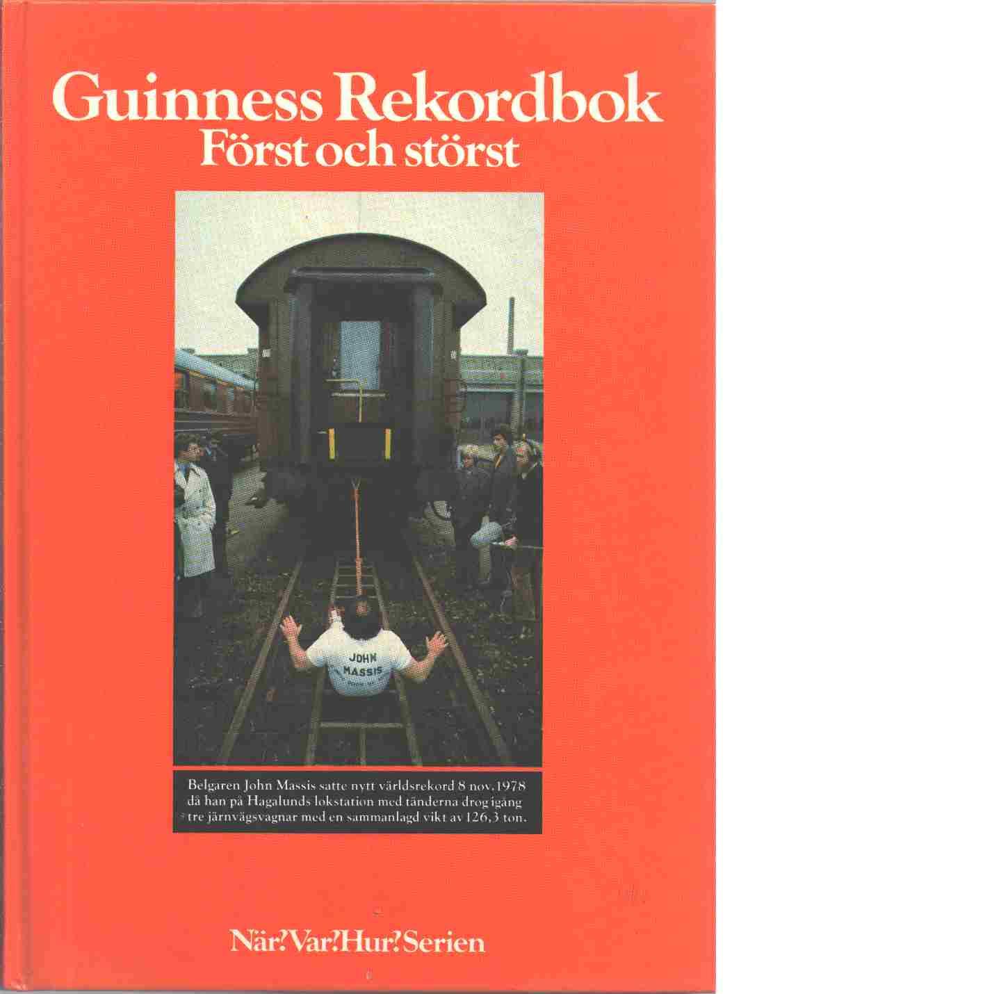 Guinness rekordbok : först och störst - Red. McWhirter, Norris