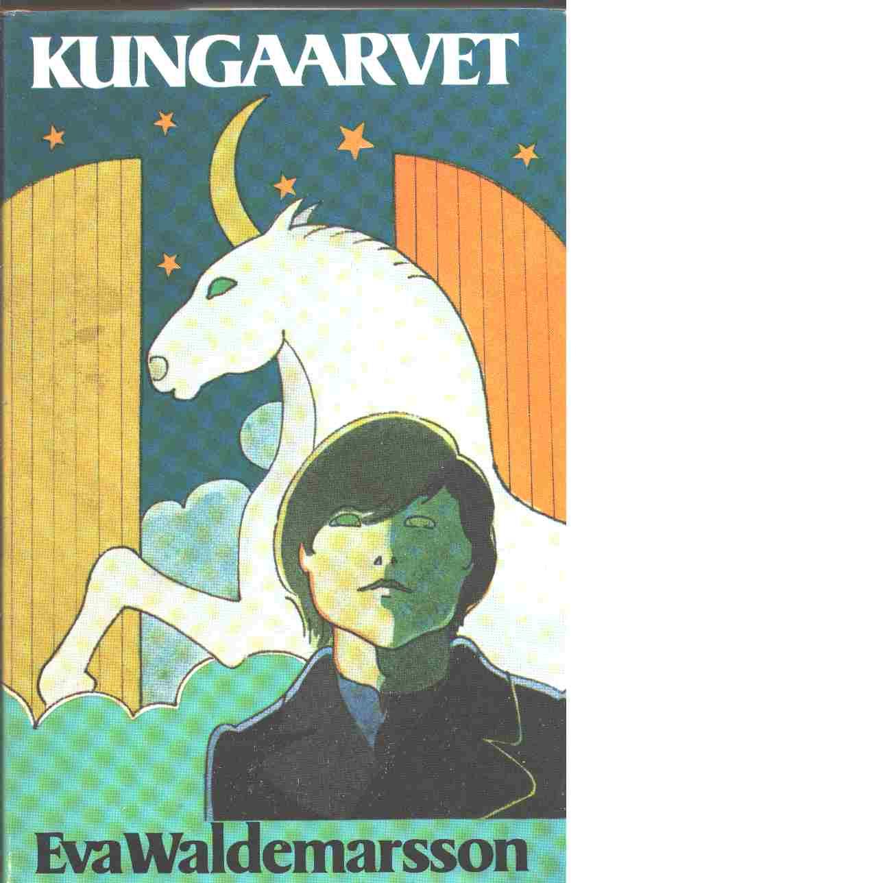 Kungaarvet - Waldemarsson, Eva