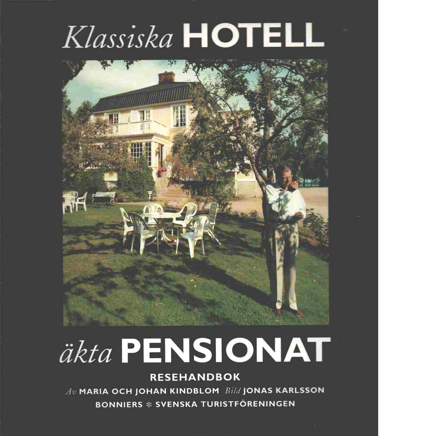 Klassiska hotell & äkta pensionat - Thulin, Maria och Kindblom, Johan