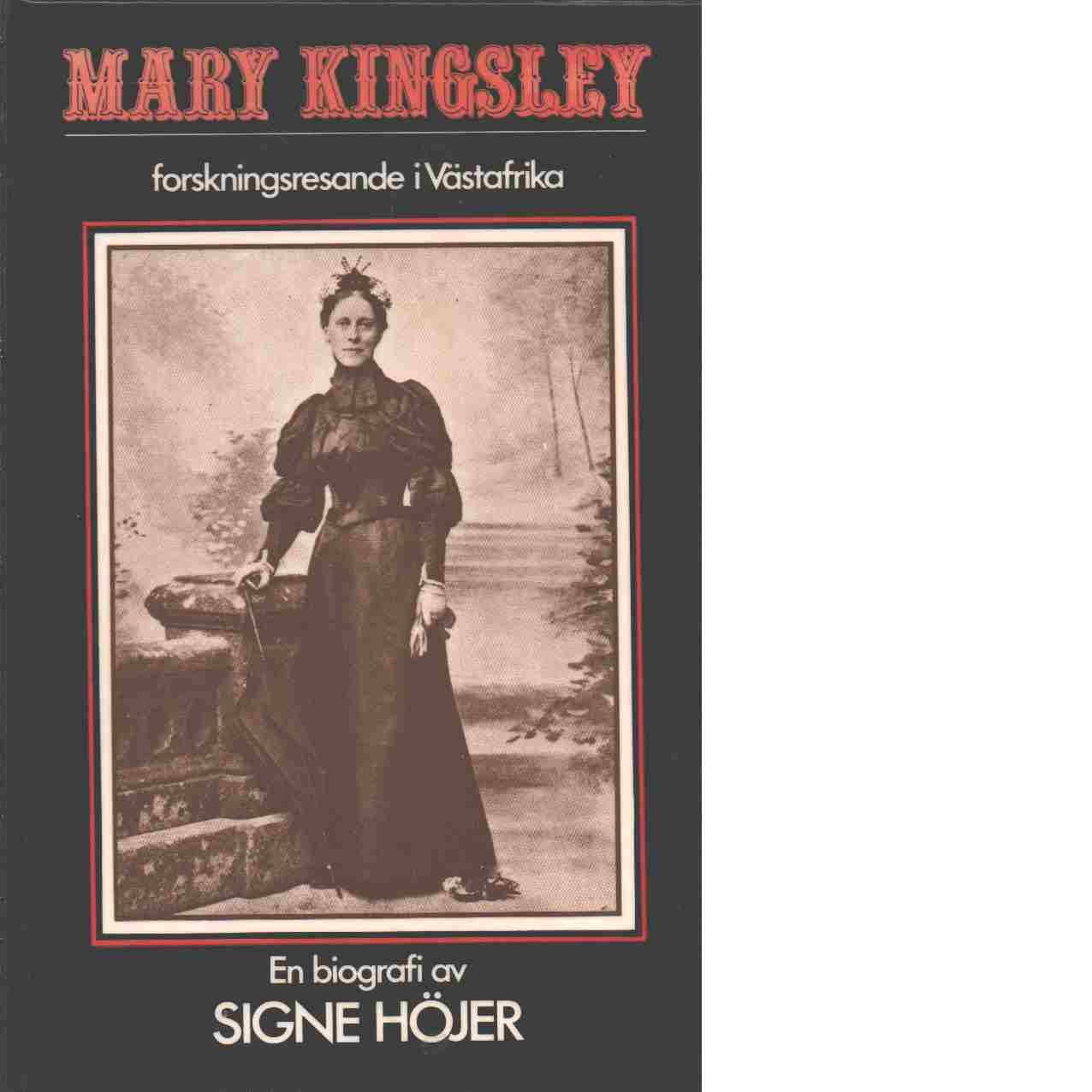 Mary Kingsley, forskningsresande i Västafrika - Höjer, Signe