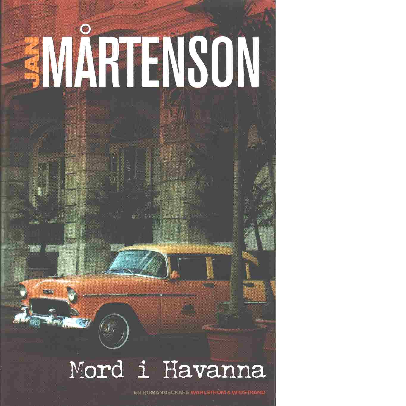 Mord i Havanna : en Homandeckare - Mårtenson, Jan