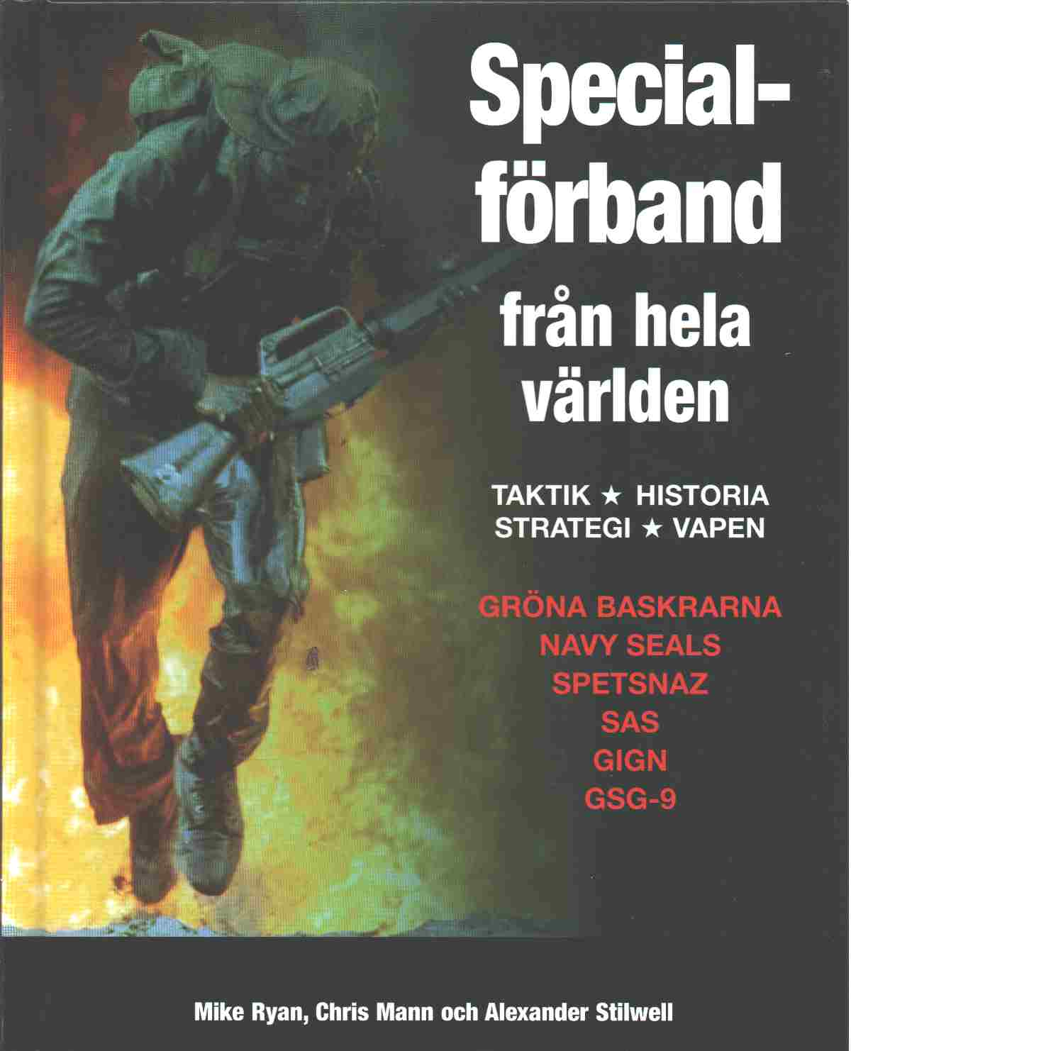 Specialförband från hela världen : taktik, historia, strategi, vapen - Ryan, Mike och Mann, Chris