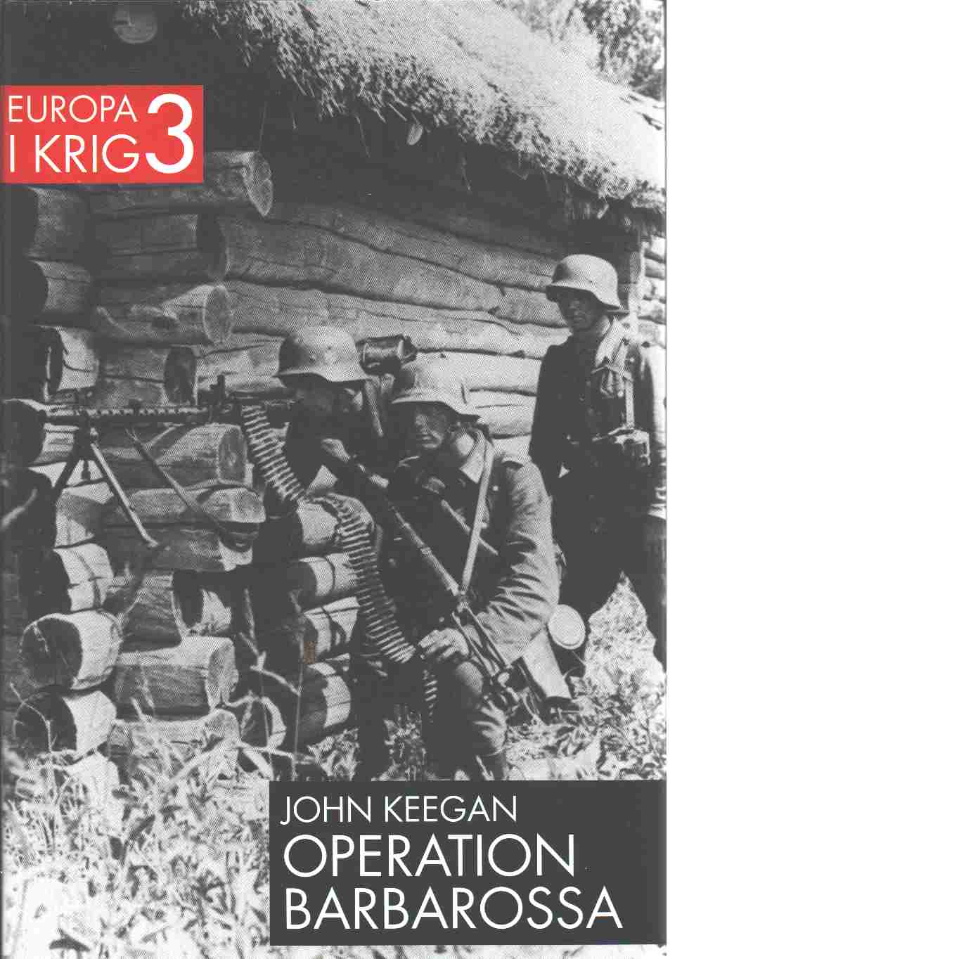 Operation Barbarossa : invasionen i Ryssland 1941 - Keegan, John