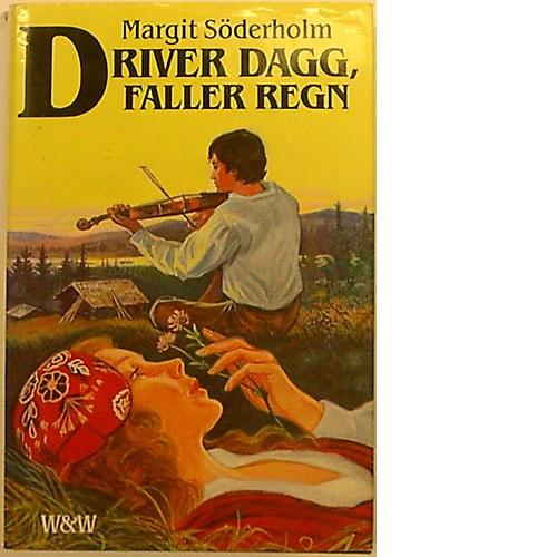 Driver dagg, faller regn - Söderholm, Margit