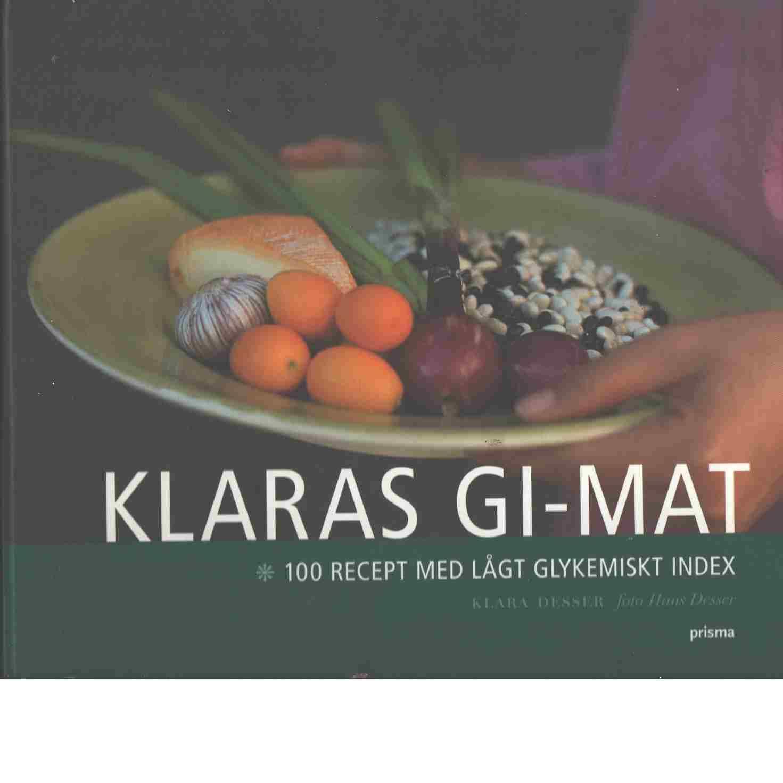 Klaras GI-mat : 100 recept med lågt glykemiskt index - Desser, Klara