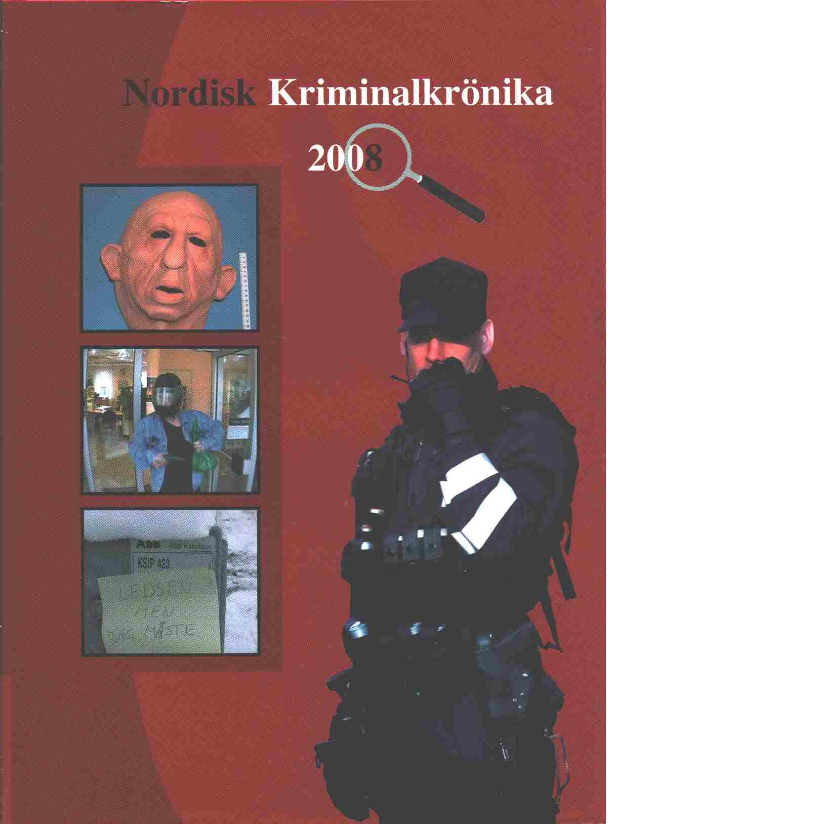 Nordisk kriminalkrönika 2008 - Red.