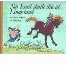 När Emil skulle dra ut Linas tand - Lindgren, Astrid