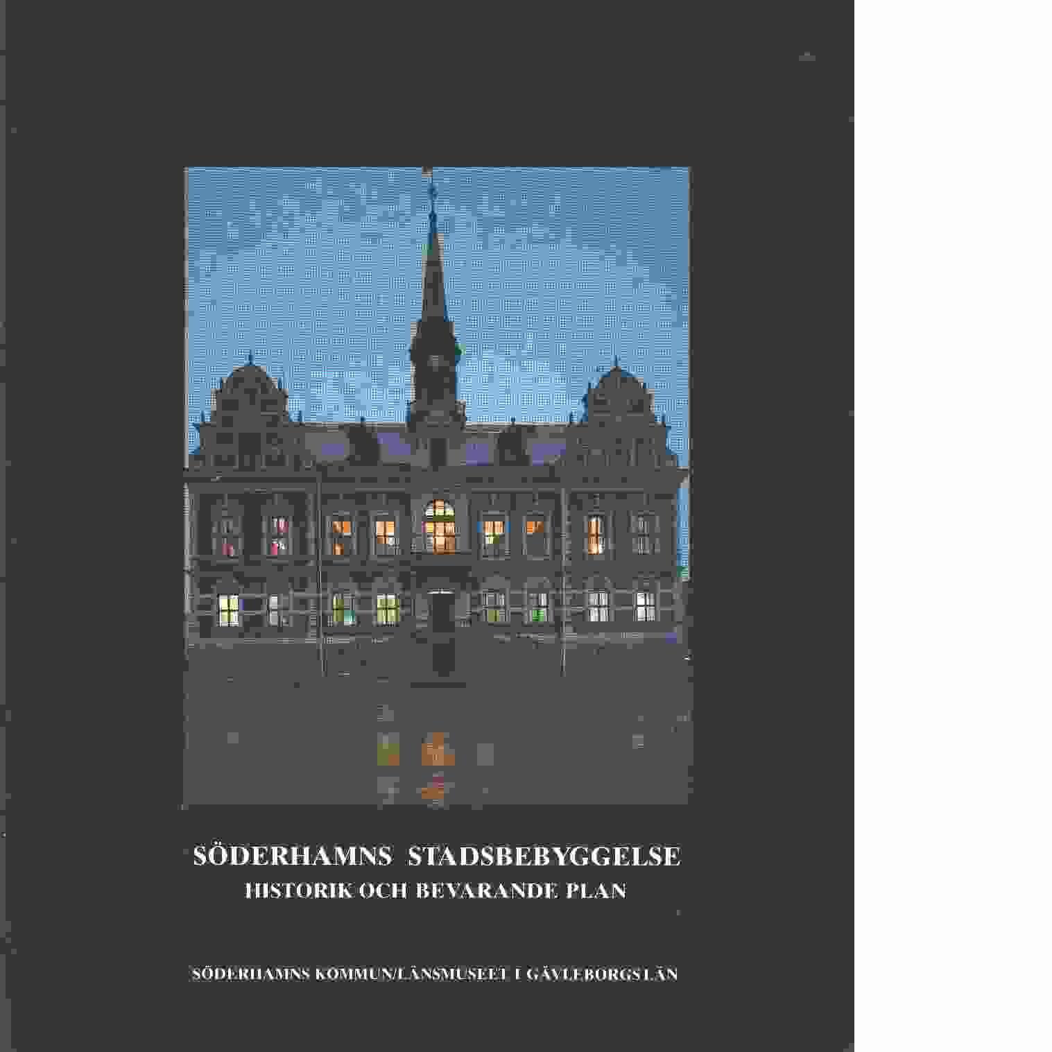 Söderhamns stadsbebyggelse : historik och bevarandeplan - Red.