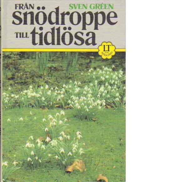 Från Snödroppe till Tidlösa - Gréen, Sven