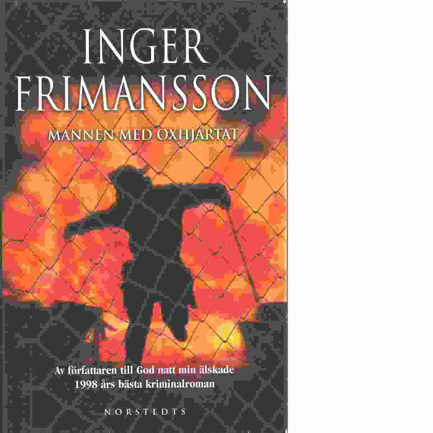 Mannen med oxhjärtat - Frimansson, Inger