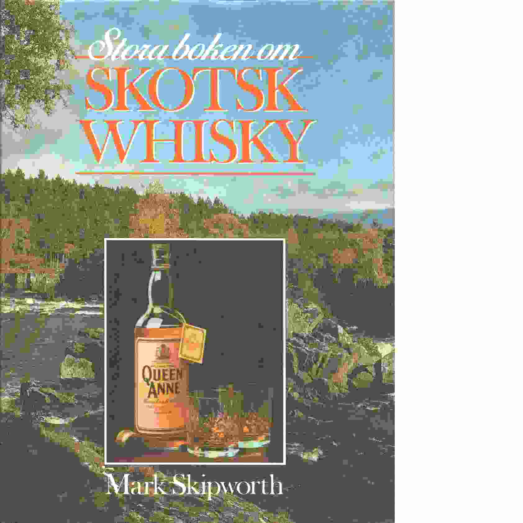 Stora boken om skotsk whisky - Skipworth, Mark