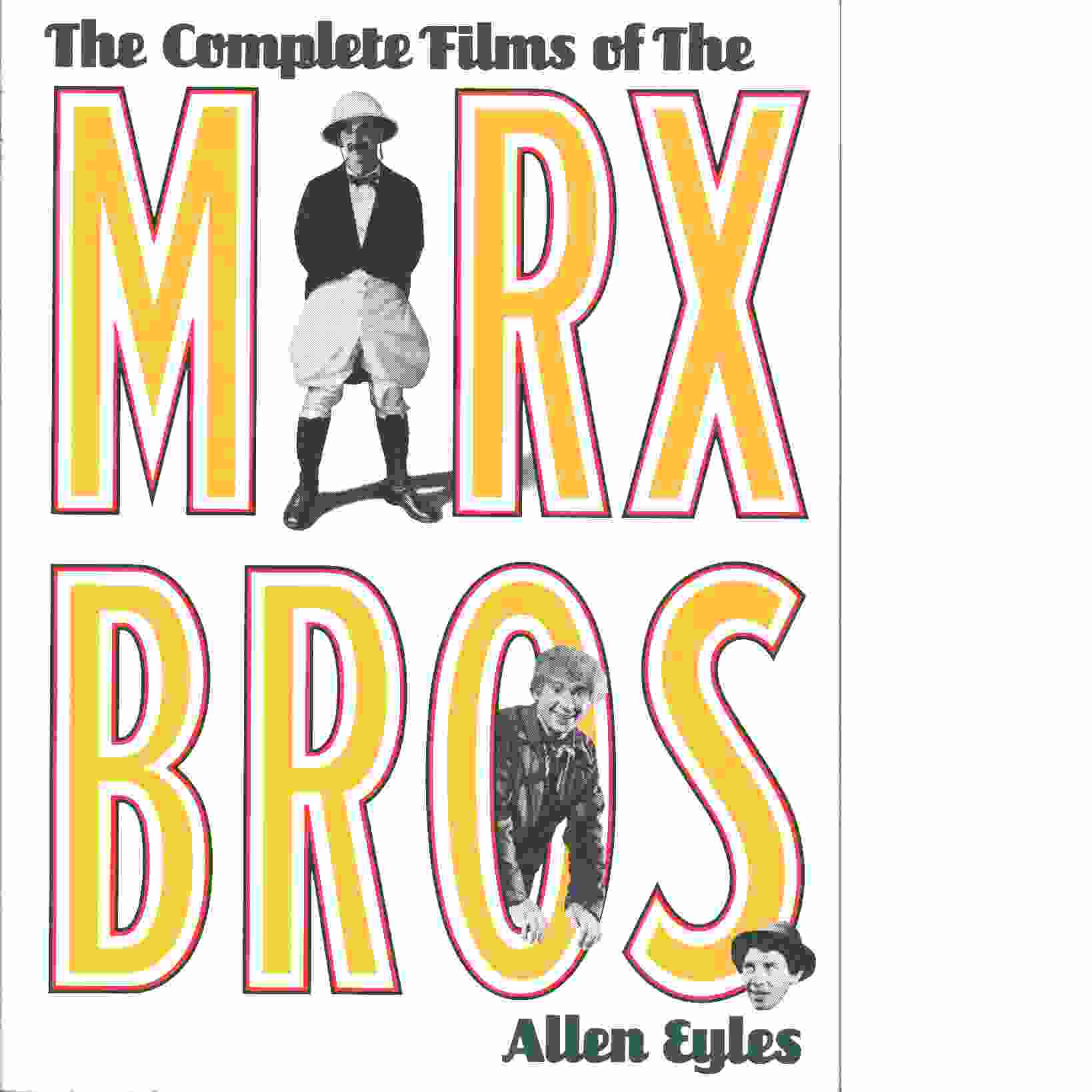 The complete films of the Marx Brothers - Eyles, Allen
