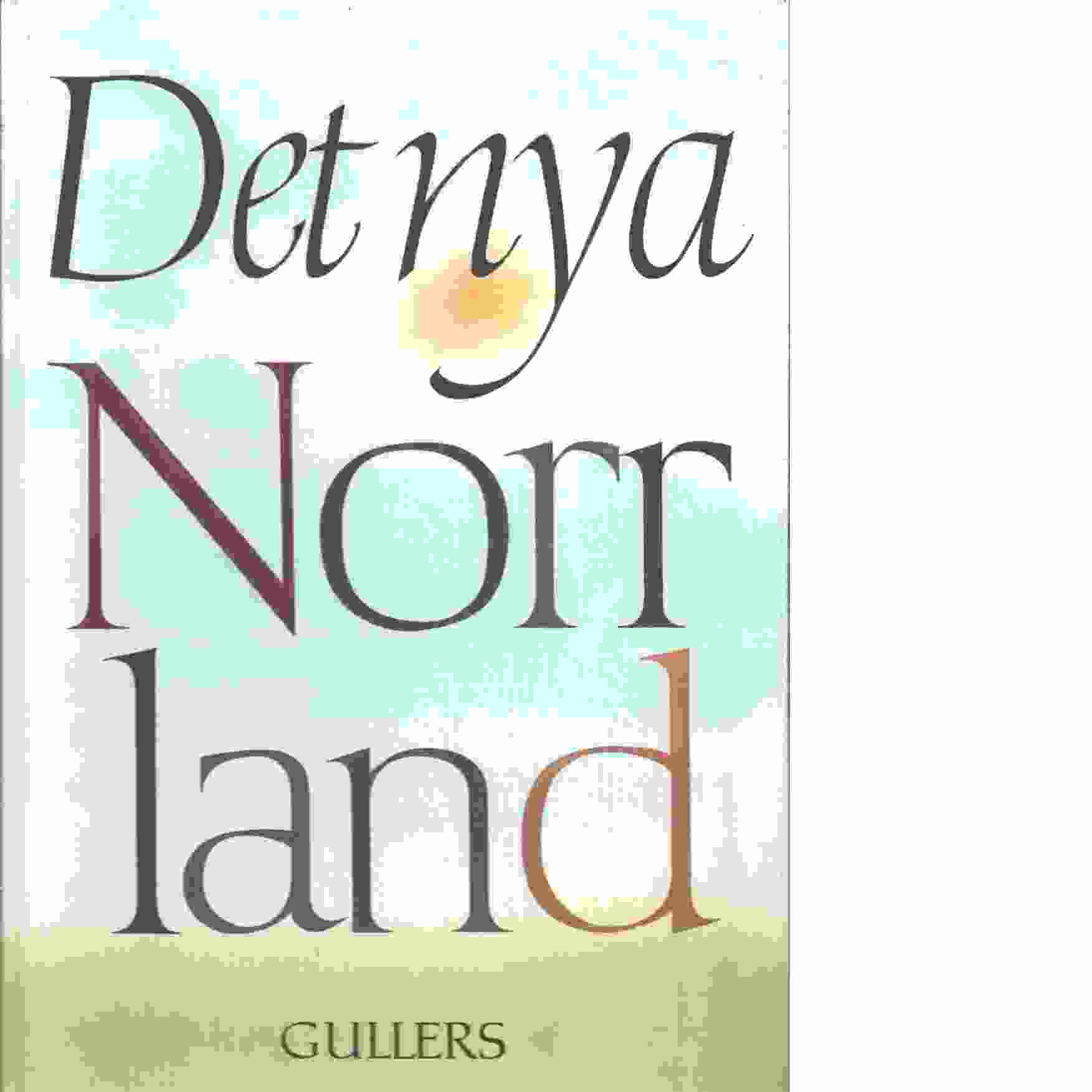 Det nya Norrland - Gullers, Peter