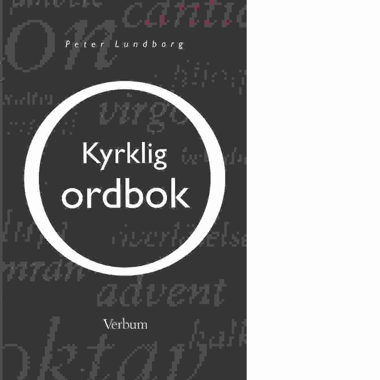 Kyrklig ordbok - Lundborg, Peter