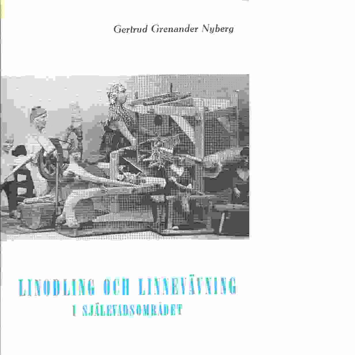 Linodling och linnevävning i Själevad och dess grannsocknar 1700-1900 - Grenander Nyberg, Gertrud