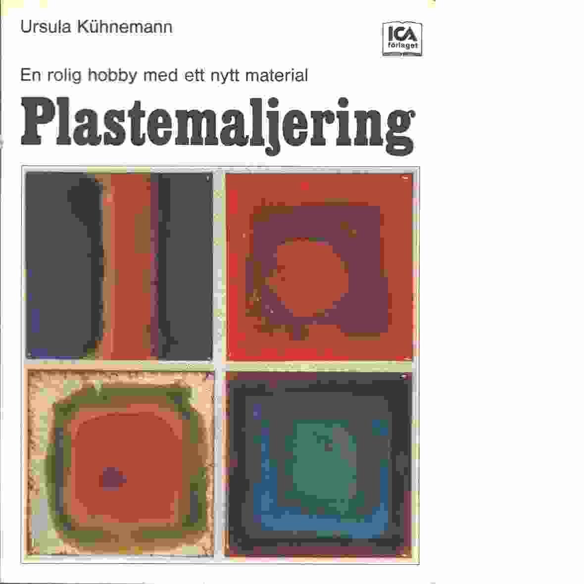 Plastemaljering : en rolig hobby med ett nytt material - Kühnemann, Ursula