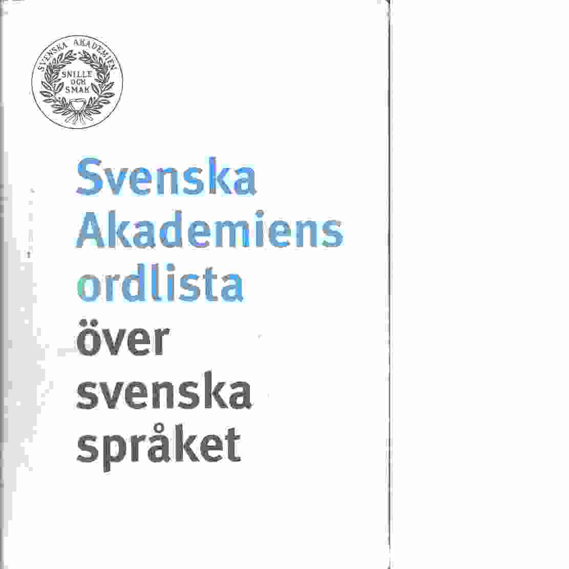 Svenska akademiens ordlista över svenska språket - Red.