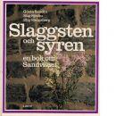Slaggsten & syren. - Sandin, Gösta och Sjödin, Stig samt Skogsberg, Stig