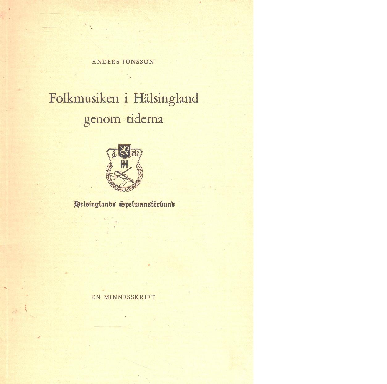 Folkmusiken i Hälsingland genom tiderna - Jonsson, Anders