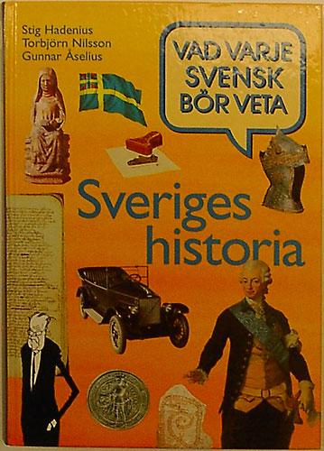 Sveriges historia : vad varje svensk bör veta - Hadenius, Stig  - Nilsson, Torbjörn -  Åselius, Gunnar