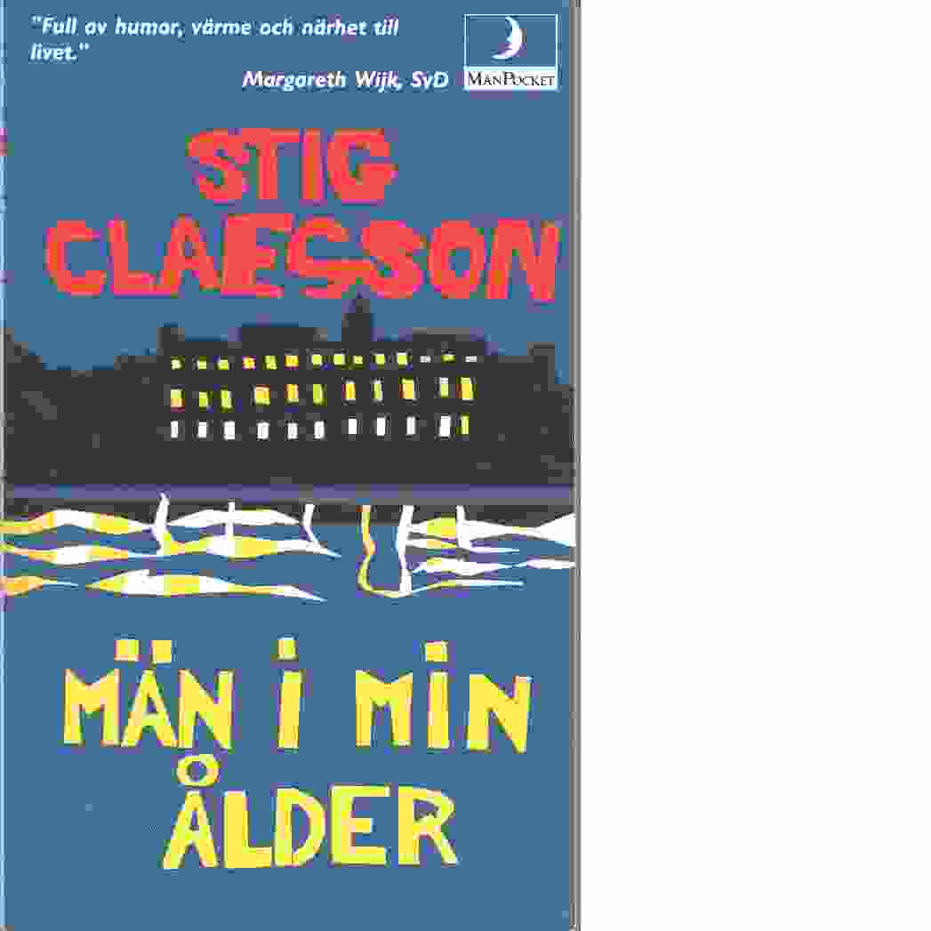 Män i min ålder - Claesson, Stig