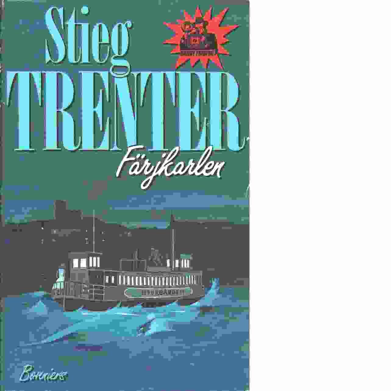 Färjkarlen : detektivroman - Trenter, Stieg